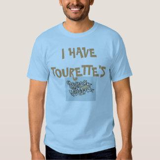 Mens I HAVE TOURETT'S T shirt