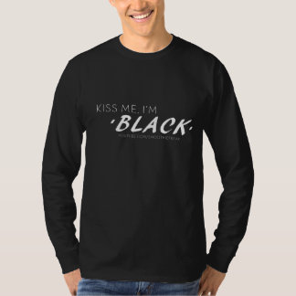 "Men's Long-Sleeved Tee ""Kiss Me I'm Black"""
