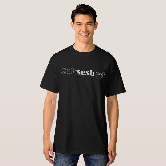 """Men's """"#obseshed"""" Black T-Shirt"""