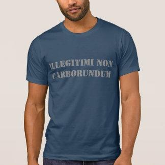 Men's Shirt Illegitimi non carborundum