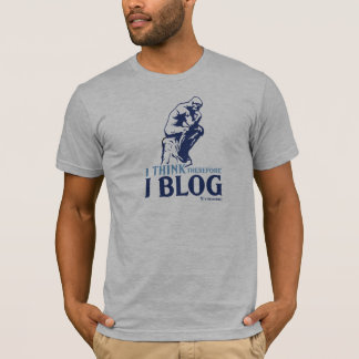 Men's T-Shirt (I Think, Therefore I Blog)