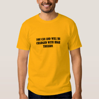 Mens T-shirt w/ YOU CAN AND WILL BE CHARGED WITH