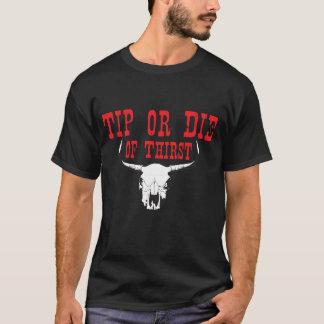 MEN'S TIP OR DIE OF THIRST T-Shirt