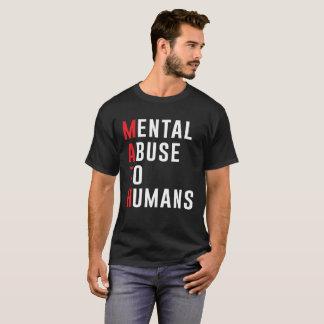 Mental Abuse To Humans funny math joke T-Shirt