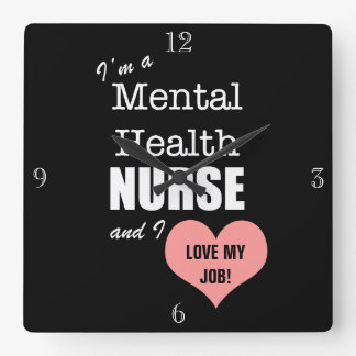 Mental Health Nursing-Love my Job!+Pink Heart Square Wall Clock