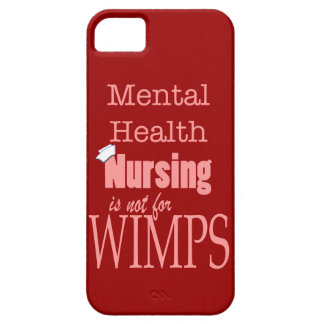 Mental Health Nursing-Not for Wimps/Humor iPhone 5 Cover