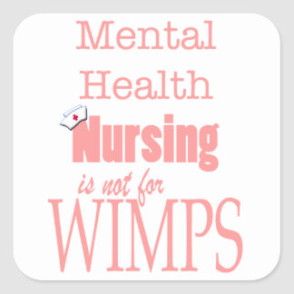 Mental Health Nursing-Not for Wimps/Pink Square Sticker