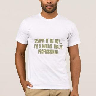 Mental Health Professional-Psych. Nurse Humour T-Shirt