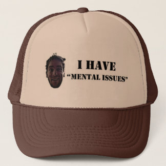 Mental Issues Trucker Hat