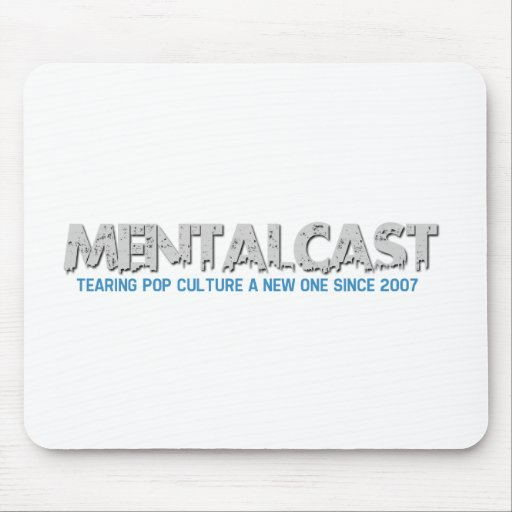 MentalCast Tearing Pop Culture a New One Mouse Pad
