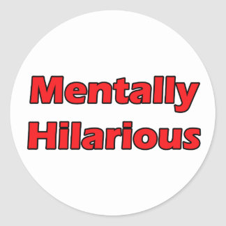mentally hilarious classic round sticker