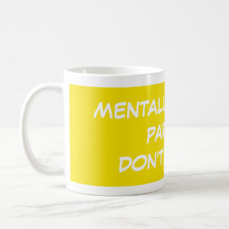 Mentally Strong People Don't Do That Mug
