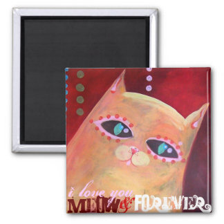 """""""Meow and Forever"""" Original Artwork Magnet"""