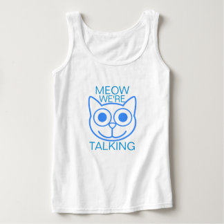 Meow We're Talking Tank Top