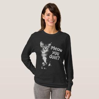 Meow you doin' T-Shirt