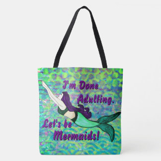 Mer,maid Bag I'm Done Adulting Lets Be Mermaids