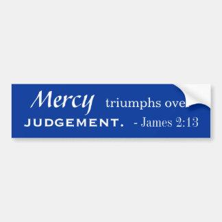 Mercy Over Judgment Bumper Sticker