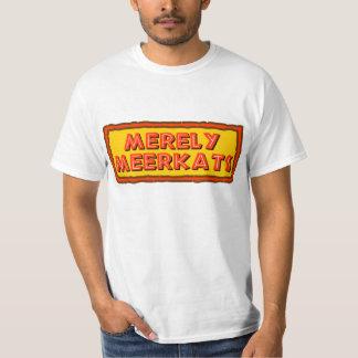 Merely Meerkats Ferdy T-Shirt