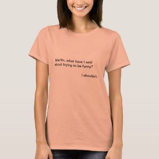 Merlin Shouldn't Be Funny T-Shirt