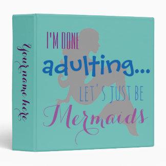 Mermaid binder, I'm done adulting Vinyl Binder