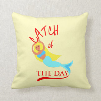 Mermaid Fun Catch Of The Day Novelty Throw Pillow