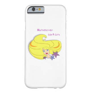 Mermaid Hair Don't Care! Barely There iPhone 6 Case
