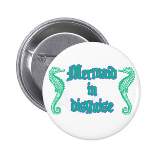 Mermaid in Disguise 2 Inch Round Button