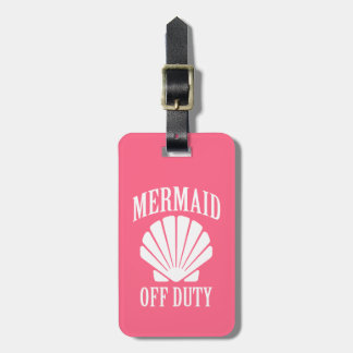Mermaid off duty funny luggage tag