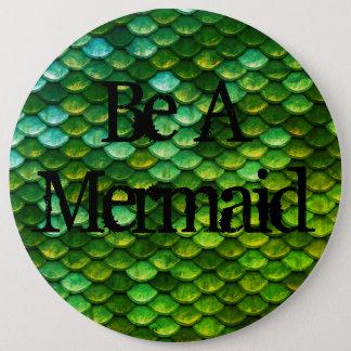 Mermaid Tail print Be a mermaid Button