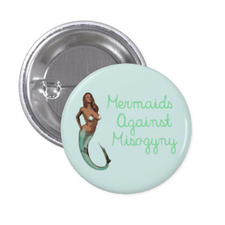 Mermaids Against Misogyny (version 1) 1 Inch Round Button