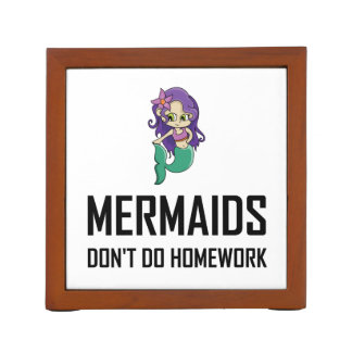 Mermaids Do Not Do Homework Desk Organizer