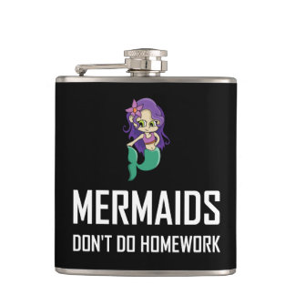 Mermaids Do Not Do Homework Hip Flask