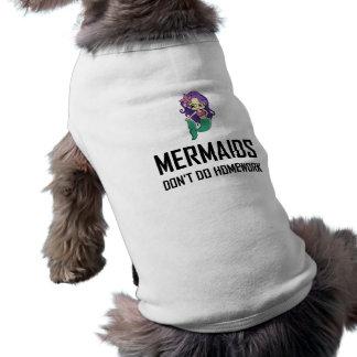 Mermaids Do Not Do Homework Shirt