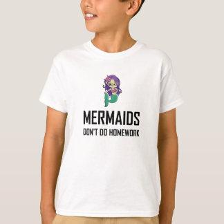 Mermaids Do Not Do Homework T-Shirt