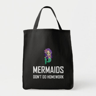 Mermaids Do Not Do Homework Tote Bag