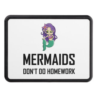 Mermaids Do Not Do Homework Trailer Hitch Cover