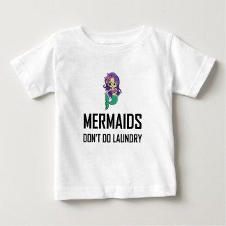 Mermaids Do Not Do Laundry Baby T-Shirt
