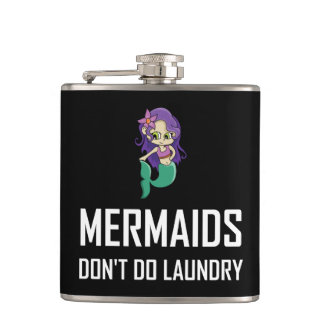 Mermaids Do Not Do Laundry Hip Flask