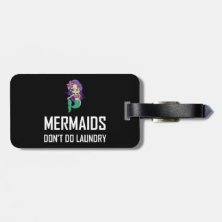 Mermaids Do Not Do Laundry Luggage Tag