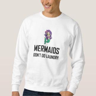 Mermaids Do Not Do Laundry Sweatshirt