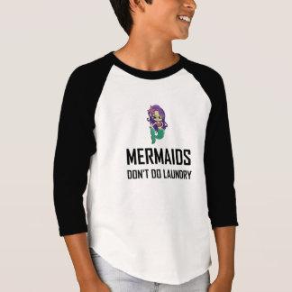 Mermaids Do Not Do Laundry T-Shirt