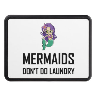 Mermaids Do Not Do Laundry Trailer Hitch Cover