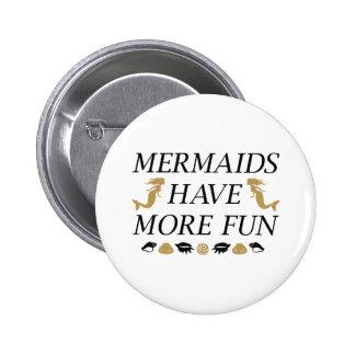 Mermaids Have More Fun 2 Inch Round Button