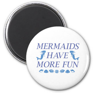 Mermaids Have More Fun 2 Inch Round Magnet