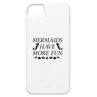 Mermaids Have More Fun Case For The iPhone 5