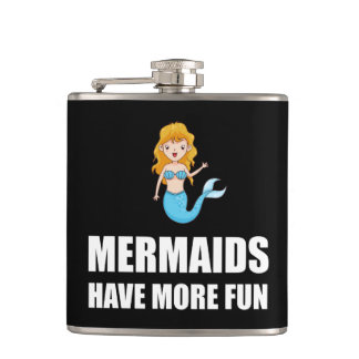 Mermaids Have More Fun Hip Flask