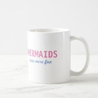"""""""Mermaids Have More Fun"""" Mug"""