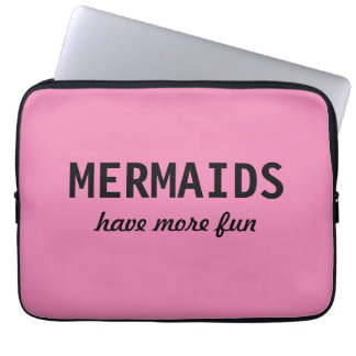 """Mermaids Have More Fun"" Pink Laptop Sleeve"