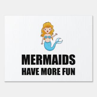 Mermaids Have More Fun Sign