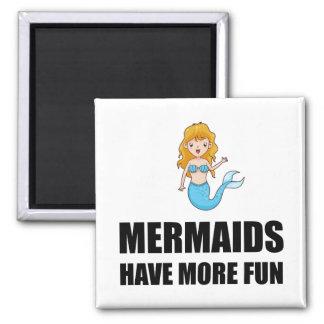 Mermaids Have More Fun Square Magnet